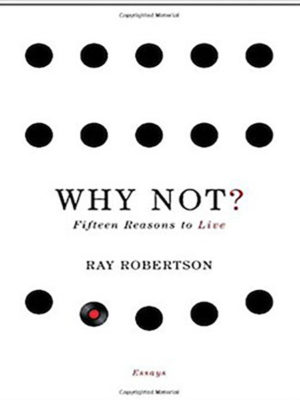 Why Not? Fifteen Reasons to Live